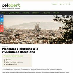 Plan para el derecho a la vivienda de Barcelona - Celobert Cooperativa