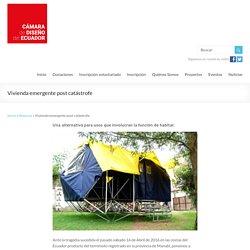 Vivienda emergente post catástrofe - Cámara de Diseño del Ecuador