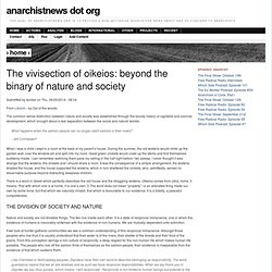 The vivisection of oikeios: beyond the binary of nature and society
