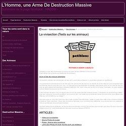 La vivisection (Tests sur les animaux)