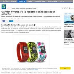 Garmin Vivofit Jr : la montre connectée pour enfants