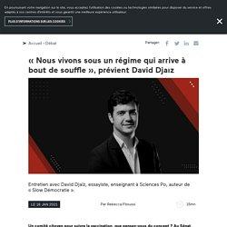 «Nous vivons sous un régime qui arrive à bout de souffle», prévient David Djaïz