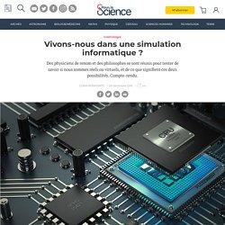 Vivons-nous dans une simulation informatique ?