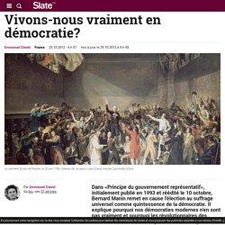 Vivons-nous vraiment en démocratie?