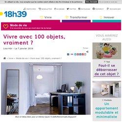 Vivre avec 100 objets, vraiment ? - 18h39.fr