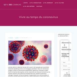 2 fév. 2021 Vivre au temps du coronavirus