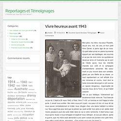 Vivre heureux avant 1943 et la déportation