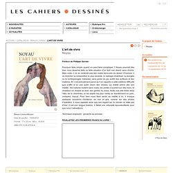 L'art de vivre - Noyau - Les Cahiers dessinés