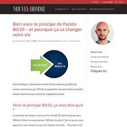 Bien vivre le principe de Pareto 80/20 – et pourquoi ça va changer votre vie