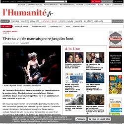 Vivre sa vie de mauvais genre jusqu'au bout - L'Humanité.fr, 23 janvier 2017