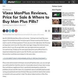 Vixea ManPlus Reviews, Price for Sale & Where to Buy Man Plus Pills?