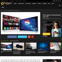 Vizio again on Chromecast only TVs