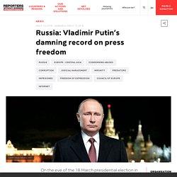 Russia: Vladimir Putin's damning record on press freedom