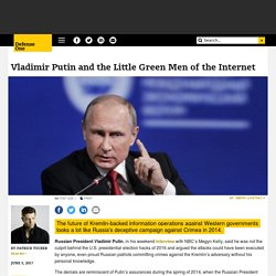 Vladimir Putin and the Little Green Men of the Internet
