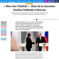 """Mon cher Vladimir"" : bilan de la rencontre Poutine-Hollande à Moscou"