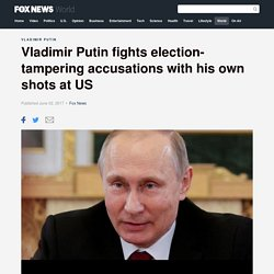 Vladimir Putin fights election-tampering accusations with his own shots at US