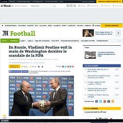 Vladimir Poutine voit la main de Washington derrière le scandale de la FIFA