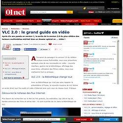 VLC 2.0 : le grand guide en vidéo
