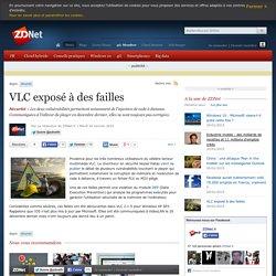 VLC exposé à des failles