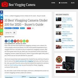 10 Best Vlogging Camera Under 200 for 2020 – Buyer's Guide