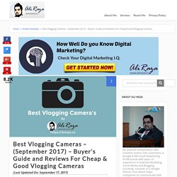 Best Vlogging Cameras - (September 2017) - Buyer's Guide and Reviews For Cheap & Good Vlogging Cameras - Aliraza.co -