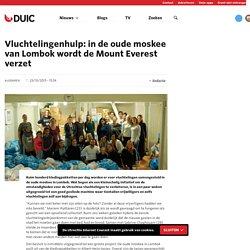 Vluchtelingenhulp: in de oude moskee van Lombok wordt de Mount Everest verzet - De Utrechtse Internet Courant
