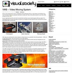 VMS – Video Moving System » Visual Society