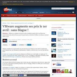 VMware augmente ses prix le 1er avril : sans blague !