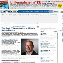 Tony Scott (VMware) devient le DSI de la Maison-Blanche