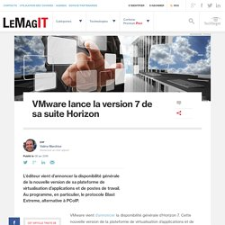 VMware lance la version 7 de sa suite Horizon