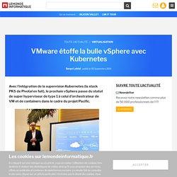 VMware étoffe la bulle vSphere avec Kubernetes