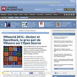 VMworld 2014 : Docker et OpenStack, le gros pari de VMware sur l'Open Source