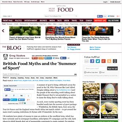 Greg Voakes: British Food Myths and the 'Summer of Sport'