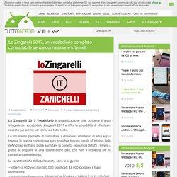 Lo Zingarelli 2017, un vocabolario completo consultabile senza connessione internet