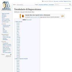 Vocabolario di lingua etrusca - Wikibooks, manuali e libri di testo liberi