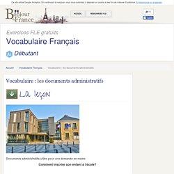 Vocabulaire : les documents administratifs - Débutant