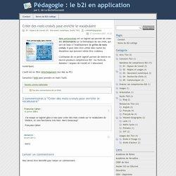 » Créer des mots croisés pour enrichir le vocabulaire - Pédagogie : le b2i en application