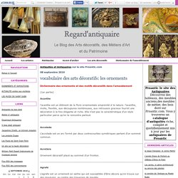 vocabulaire des arts décoratifs: les ornements - Regard d'antiquaire