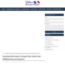 Vocabulaire pour s'exprimer dans les différentes occasions - Lettres et langue française