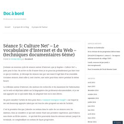 Séance 5: Culture Net' – Le vocabulaire d'Internet et du Web – (techniques documentaires 6ème)