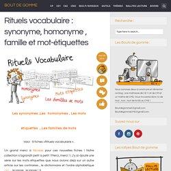 Rituels vocabulaire : synonyme, homonyme , famille et mot-étiquettes