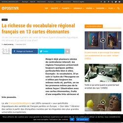 La richesse du vocabulaire régional français en 13 cartes étonnantes