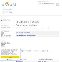 Vocabulaire - Cours et exercices de français