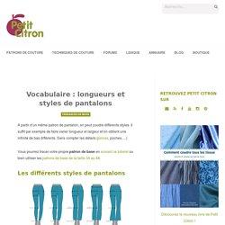 Vocabulaire : longueurs et styles de pantalons - Petit Citron Petit Citron