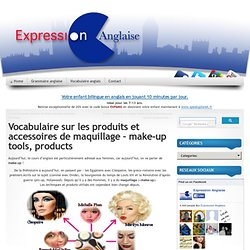 Vocabulaire Maquillage, Make-up products and tools