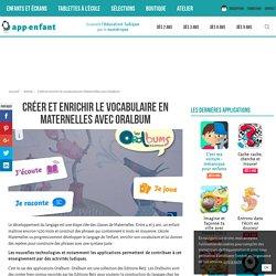 Créer et enrichir le vocabulaire en Maternelles avec Oralbum - App-enfant