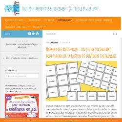 Memory des antonymes : un jeu de vocabulaire pour travailler la notion de contraire en français