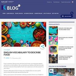 Vocabulary to Describe Food - Kaplan English Lesson
