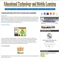 Educational Technology and Mobile Learning: 3 Excellent iPad Apps for Vocabulary Learning