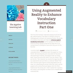Using Augmented Reality to Enhance Vocabulary Instruction Part One